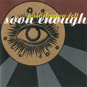 Soon Enough by Josh Clayton-Felt