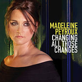 Changing All Those Changes by Madeleine Peyroux