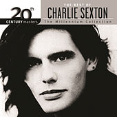 The Best Of Charlie Sexton The Millenium Collection by Various Artists
