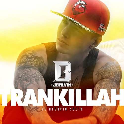 Tranquila by J Balvin