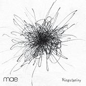 Singularity by Mae