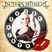 Call Me (EU Single Version) by In This Moment