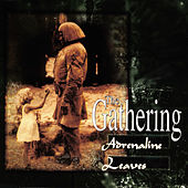 Adrenalin / Leaves by The Gathering