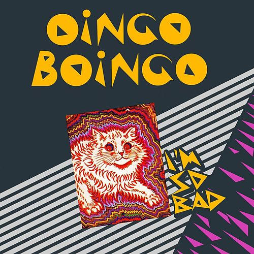 I'm So Bad by Oingo Boingo
