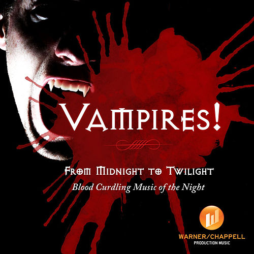 Vampires! - From Midnight to Twilight - Blood Curdling Music of the Night by Hollywood Film Music Orchestra