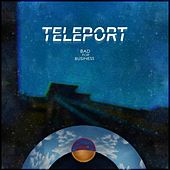 Bad for Business by TELEPORT