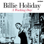A Working Day (Extended) by Billie Holiday