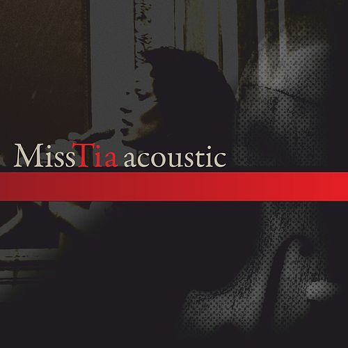 Miss Tia Acoustic by Miss Tia