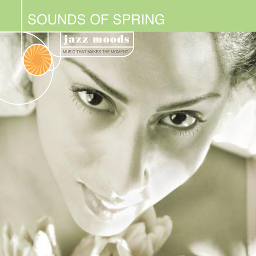Jazz Moods: Sounds of Spring by Various Artists