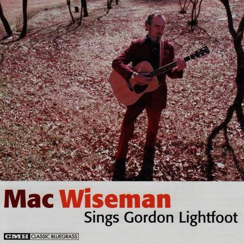 Mac Wiseman Sings Gordon Lightfoot by Mac Wiseman