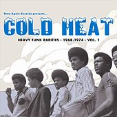Cold Heat: Heavy Funk Rarities 1968-1974 Vol. 1 by Various Artists