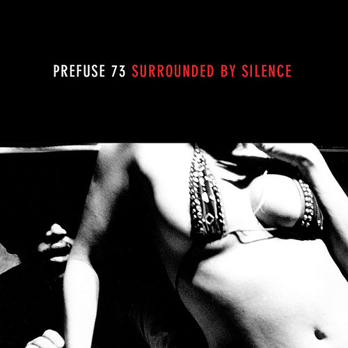 Surrounded By Silence by Prefuse 73