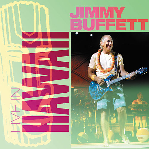 Live In Hawaii: 01.2004 by Jimmy Buffett