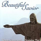 Beautiful Savior by Christopher West