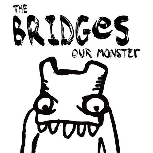 Our Monster EP by The Bridges