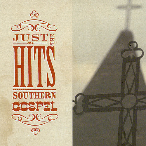 Just The Hits: Southern Gospel by Various Artists