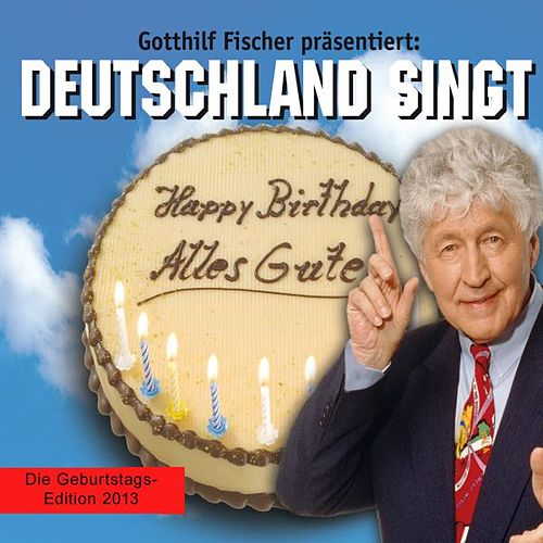 Happy Birthday, Alles Gute (Version 2013) by Gotthilf Fischer