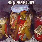 Srbija: Sounds Global by Various Artists