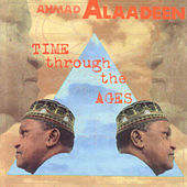 Time Through the Ages by Ahmad Alaadeen