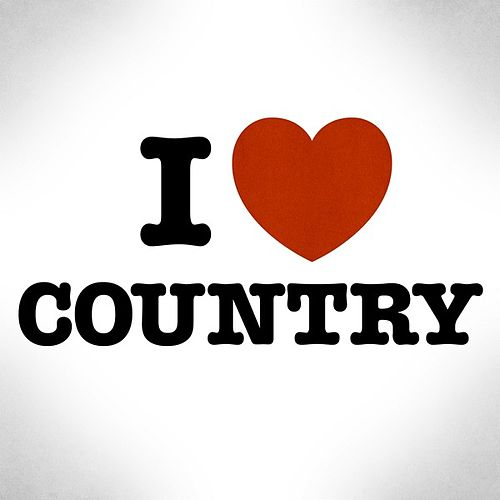 I ♥ Country by Various Artists