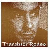 Transistor Rodeo by Transistor Rodeo