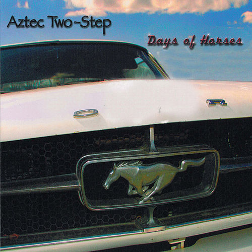 Days of Horses by Aztec Two-Step