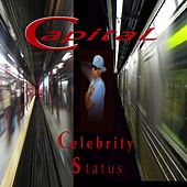 Celebrity Status - Single by Capital