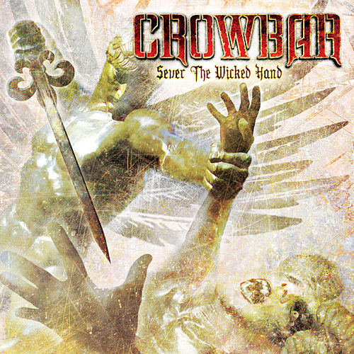 Sever The Wicked Hand von Crowbar