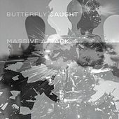 Butterfly Caught von Massive Attack
