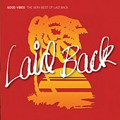 Good Vibes - The Very Best of Laid Back by Laid Back
