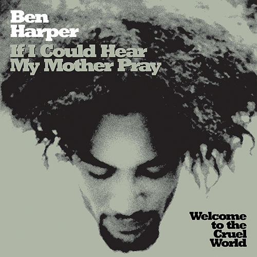 If I Could Hear My Mother Pray by Ben Harper