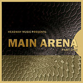 Main Arena: Part One by Various Artists