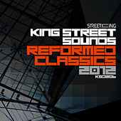 King Street Sounds Reformed Classics 2012 by Various Artists