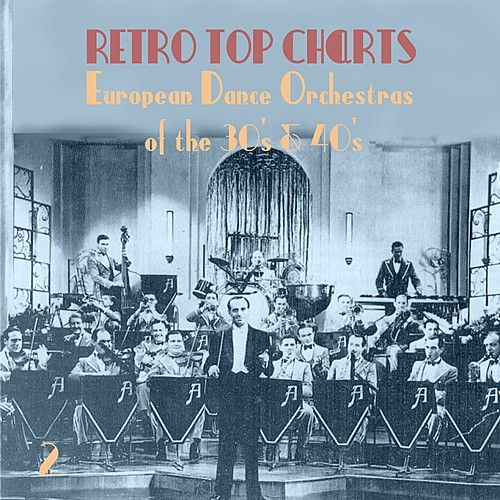 Retro Top  Charts / European Dance Orchestras  of  the 30s & 40s., Volume 2 by Various Artists