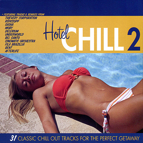 Hotel Chill 2 by Various Artists