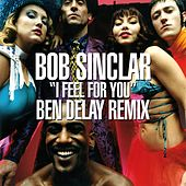 I Feel for You by Bob Sinclar