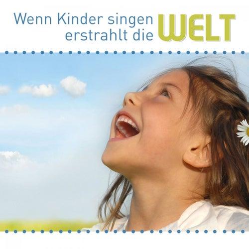 Wenn Kinder Singen, Erstrahlt Die Welt by Various Artists