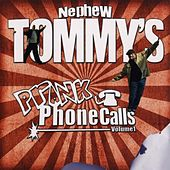 Prank Phone Calls Volume 1 by Nephew Tommy