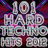 101 Hard Techno Hits 2012 (Best Of Electronic Dance Music, Progressive, Hard House, Hard Dance, Hard Trance, Goa, Psy, Anthems) by Various Artists