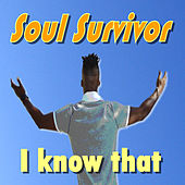 I Know That by Soul Survivor