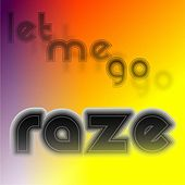 Let Me Go by Raze