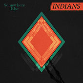 Somewhere Else by Indians