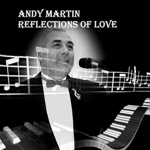 Reflections of Love by Andy Martin
