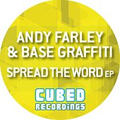 Spread The Word (Andy Farley vs. Base Graffiti) - Single by Andy Farley
