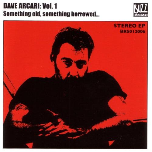 Vol 1: Something Old, Something Borrowed - Single by Dave Arcari