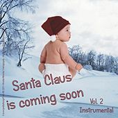 Santa Claus Is Coming Soon, Vol.2 - Instrumental by Various Artists