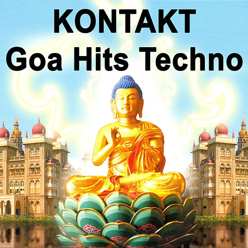 Kontakt - Goa Hits Techno 'The Best Of Psy Techno, Goa Trance & Progressice Tech House Anthems' by Various Artists