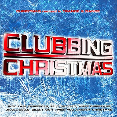 Clubbing Christmas 2012 by Various Artists