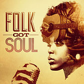 Folk Got Soul by Various Artists