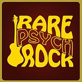 Rare Psych Rock by Various Artists